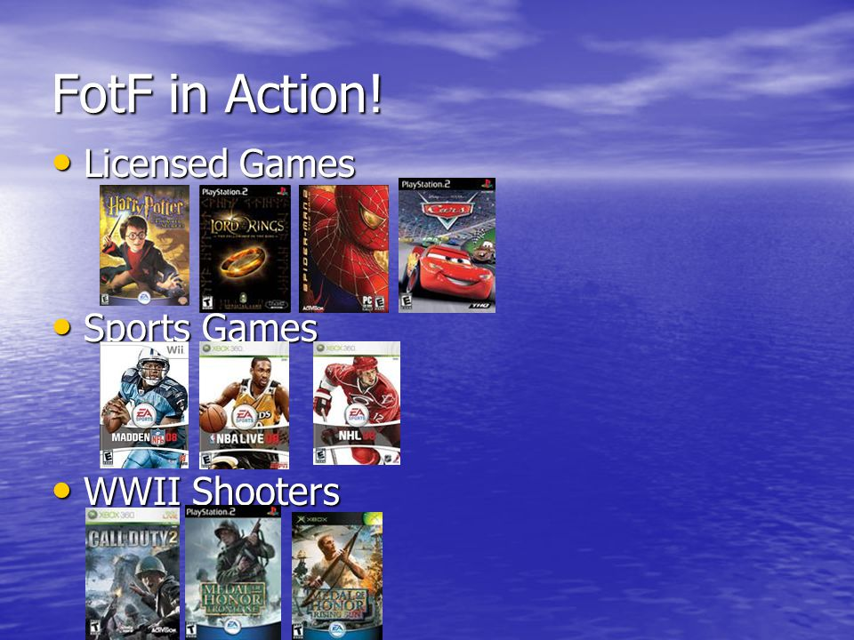 FotF in Action! Licensed Games Licensed Games Sports Games Sports Games WWII Shooters WWII Shooters
