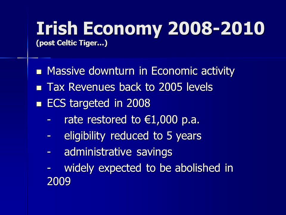 Irish Economy 2008-2010 (post Celtic Tiger...) Massive downturn in Economic activity Massive downturn in Economic activity Tax Revenues back to 2005 l