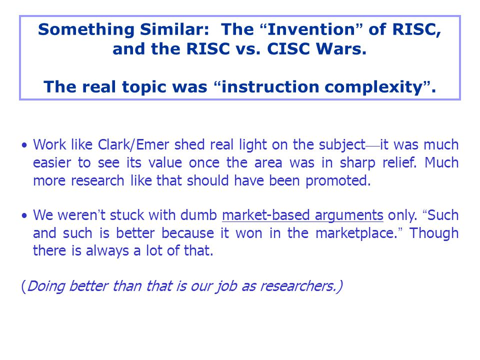 Something Similar: The Invention of RISC, and the RISC vs.