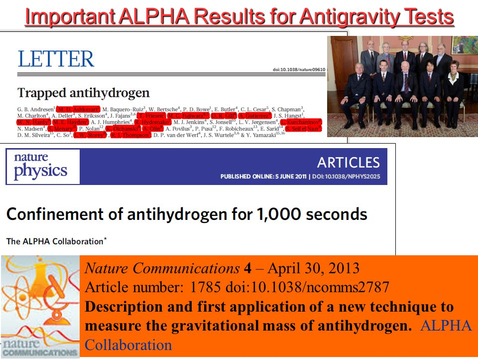 Scott Menary – CAP 2014 Scott Menary – CAP 201410 Important ALPHA Results for Antigravity Tests Nature Communications 4 – April 30, 2013 Article number: 1785 doi:10.1038/ncomms2787 Description and first application of a new technique to measure the gravitational mass of antihydrogen.