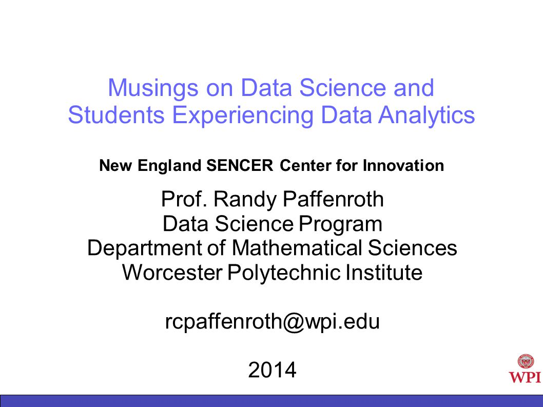 Musings on Data Science and Students Experiencing Data Analytics New England SENCER Center for Innovation Prof.