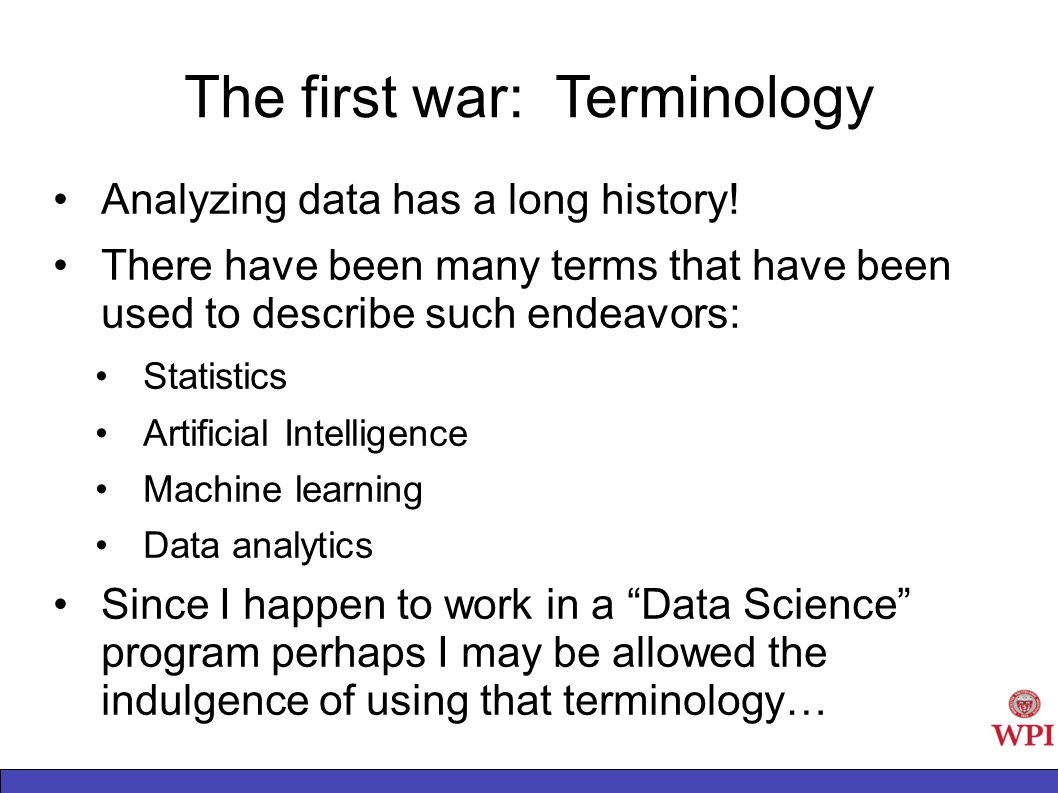 The first war: Terminology Analyzing data has a long history.