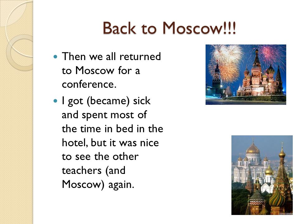 Back to Moscow!!. Then we all returned to Moscow for a conference.