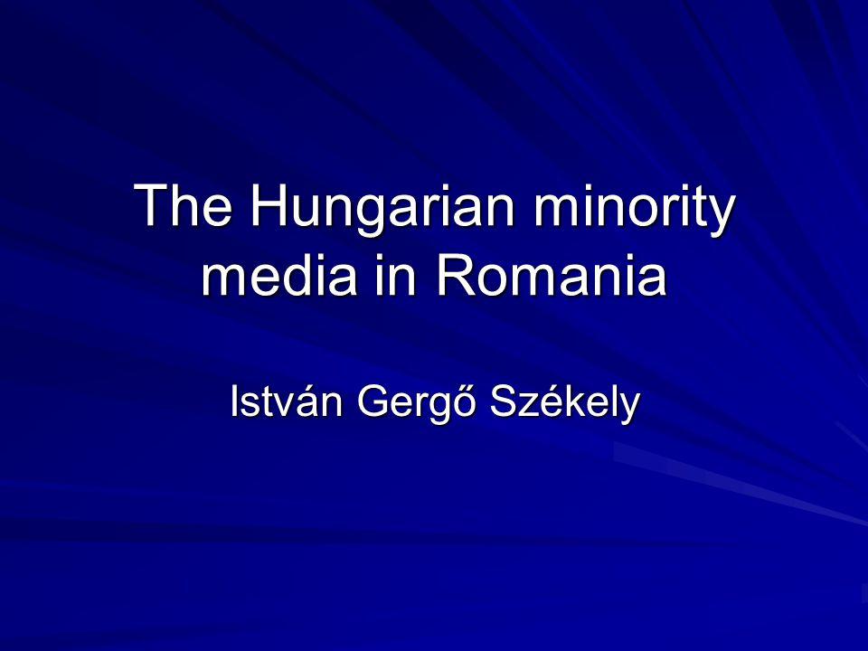The Hungarian minority media in Romania István Gergő Székely
