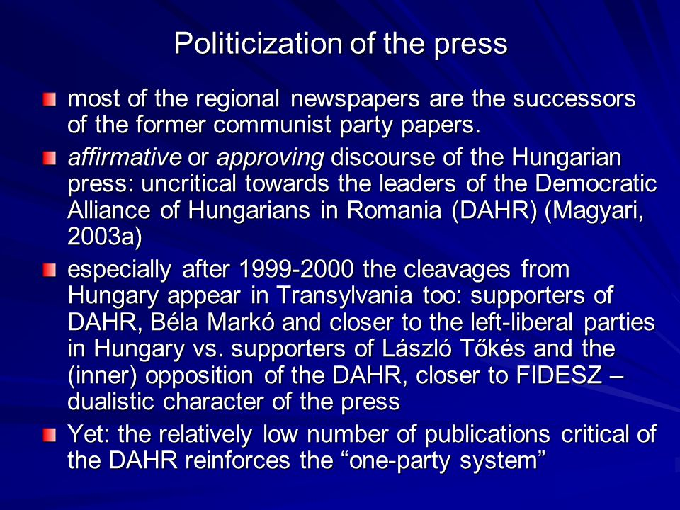 Politicization of the press most of the regional newspapers are the successors of the former communist party papers. affirmative or approving discours