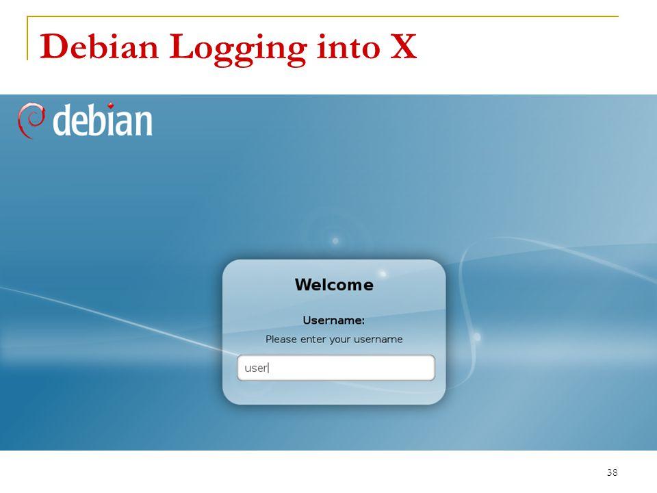 Debian Logging into X 38