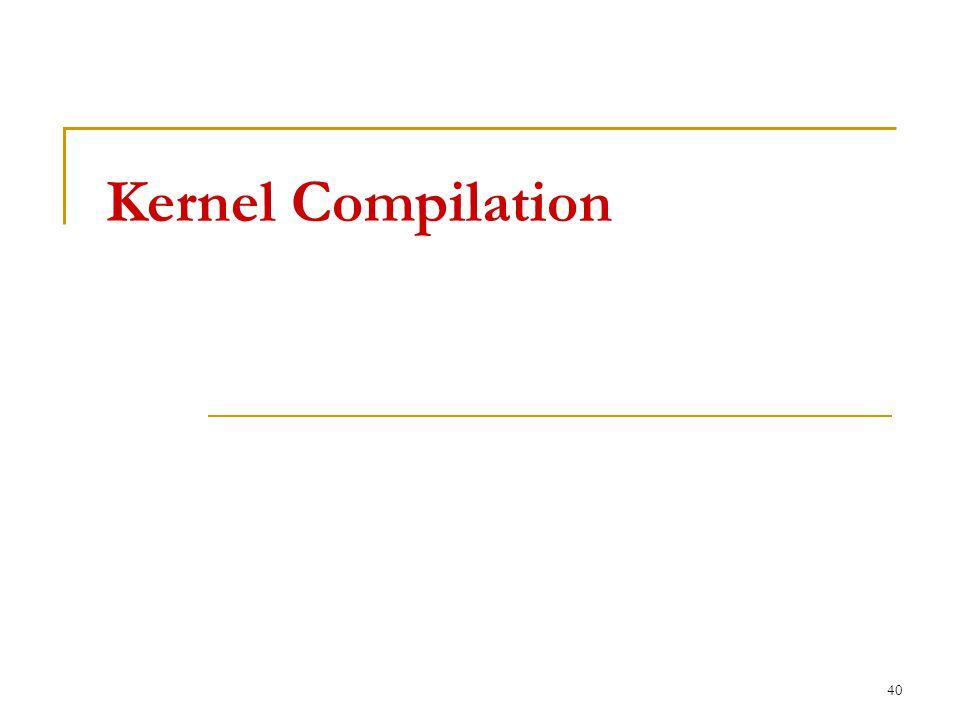 Kernel Compilation 40