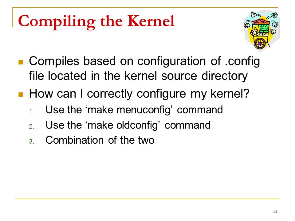 Compiling the Kernel Compiles based on configuration of.config file located in the kernel source directory How can I correctly configure my kernel.