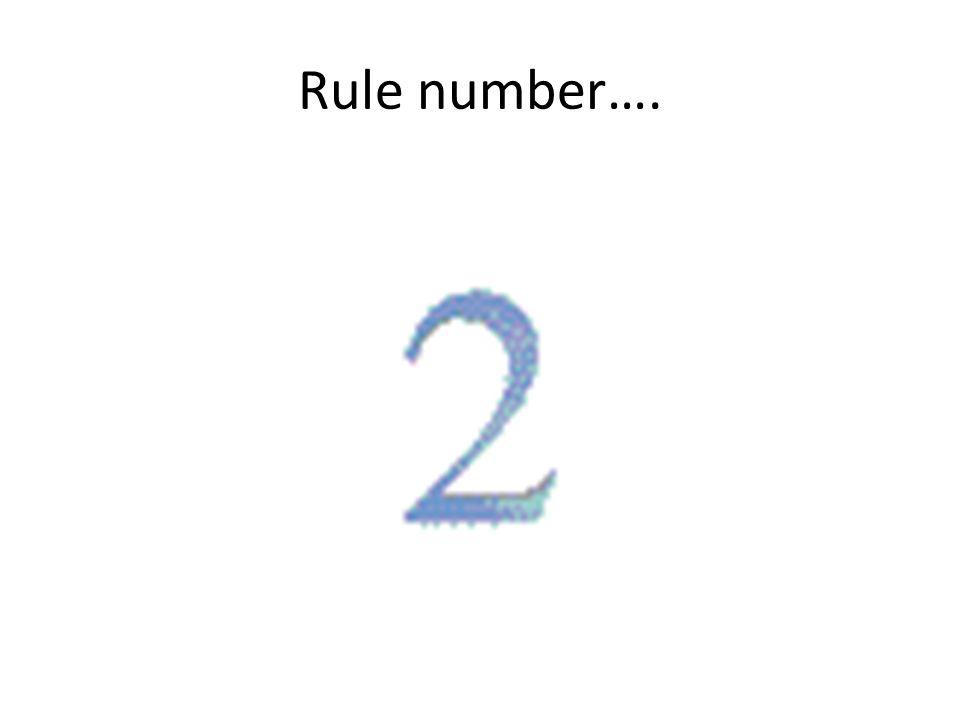 Rule number….