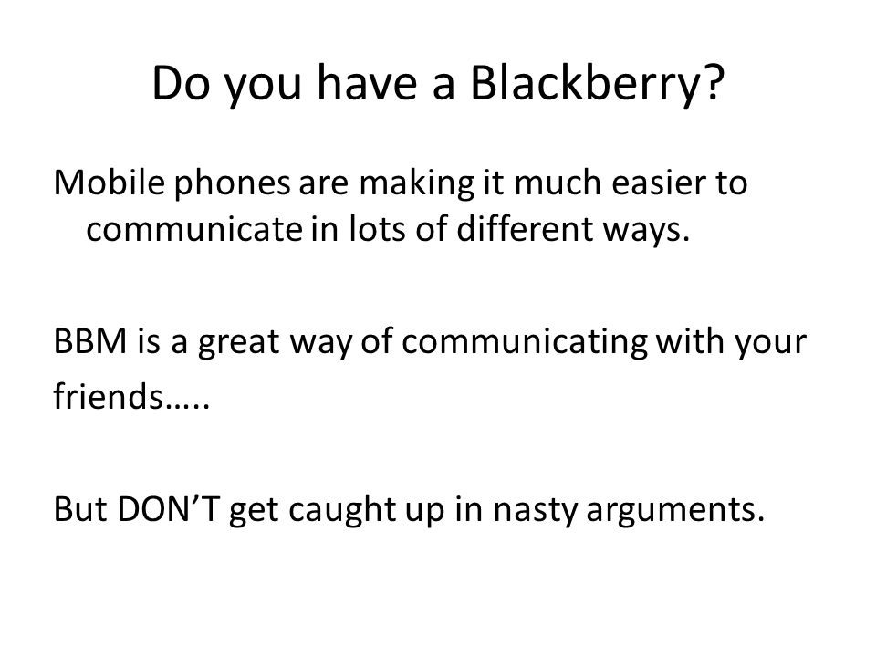 Do you have a Blackberry.