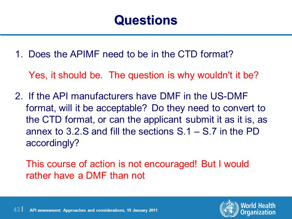API assessment: Approaches and considerations, 19 January 2011 43 | Questions 1.