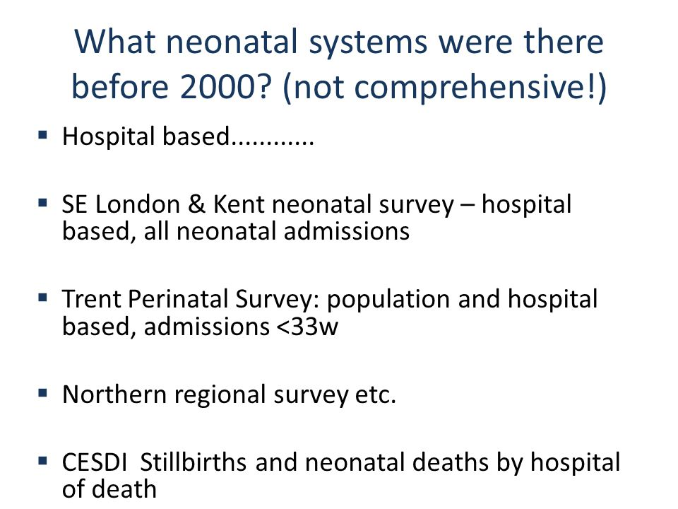 What neonatal systems were there before 2000. (not comprehensive!)  Hospital based............