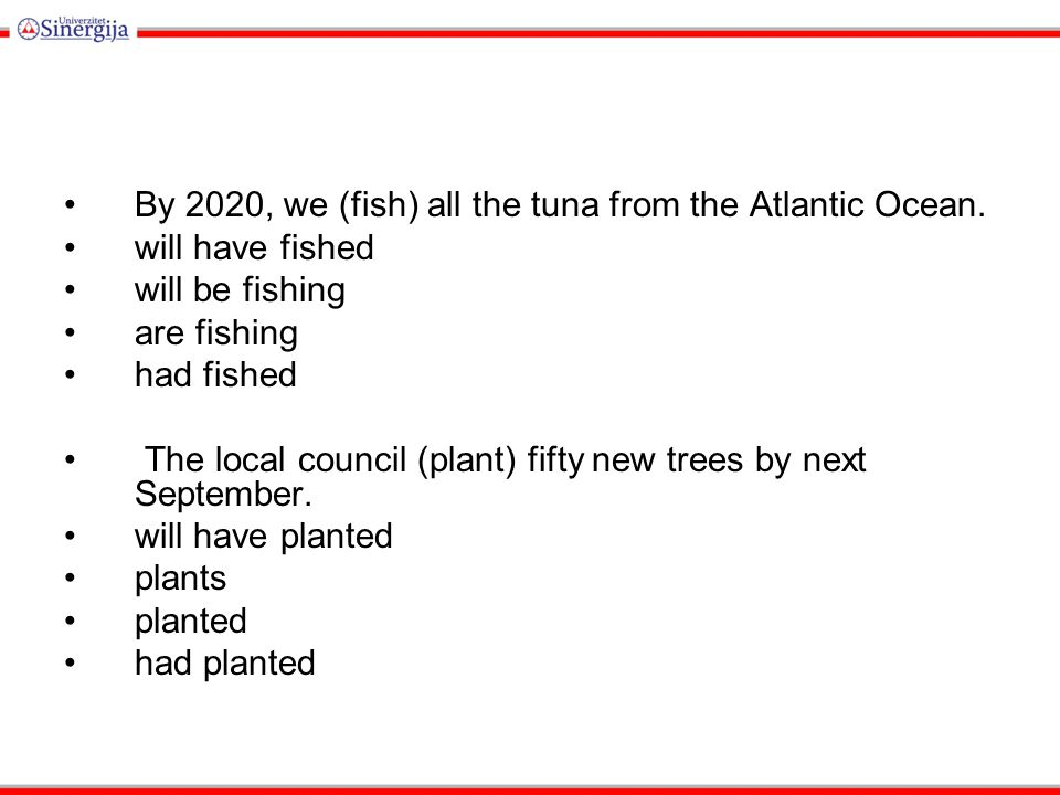 By 2020, we (fish) all the tuna from the Atlantic Ocean.