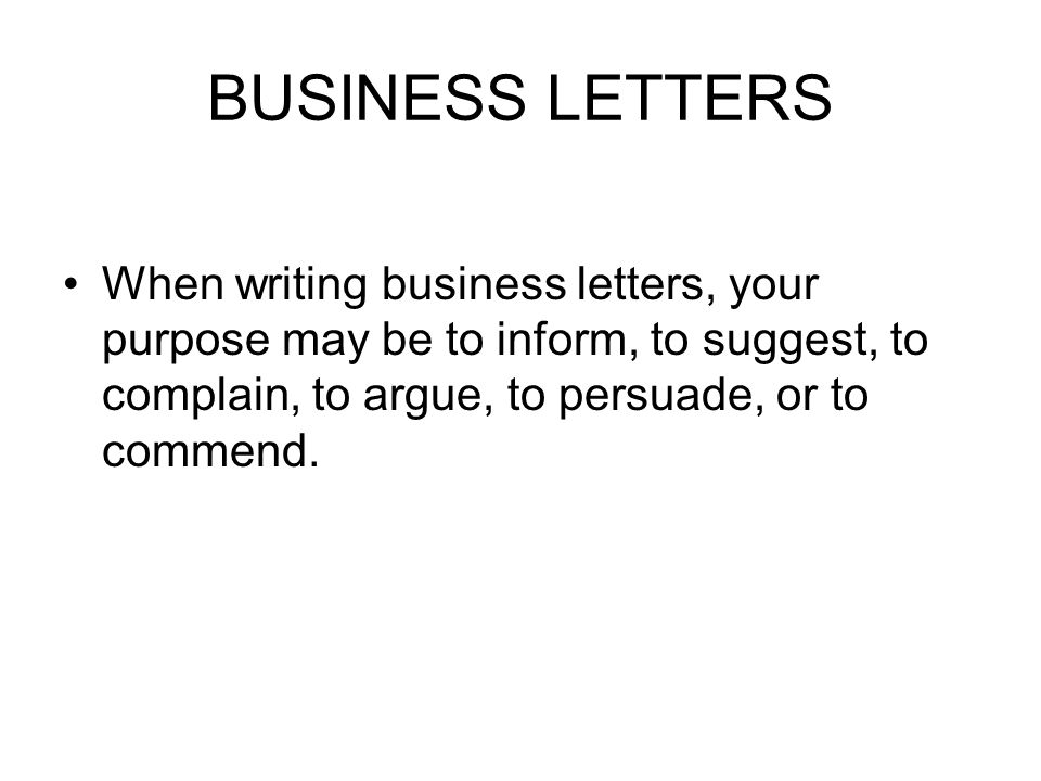 Sometimes a business letter is an expository piece of writing about buying a product that didn't work: You explain how the product was defective and demand your money back.