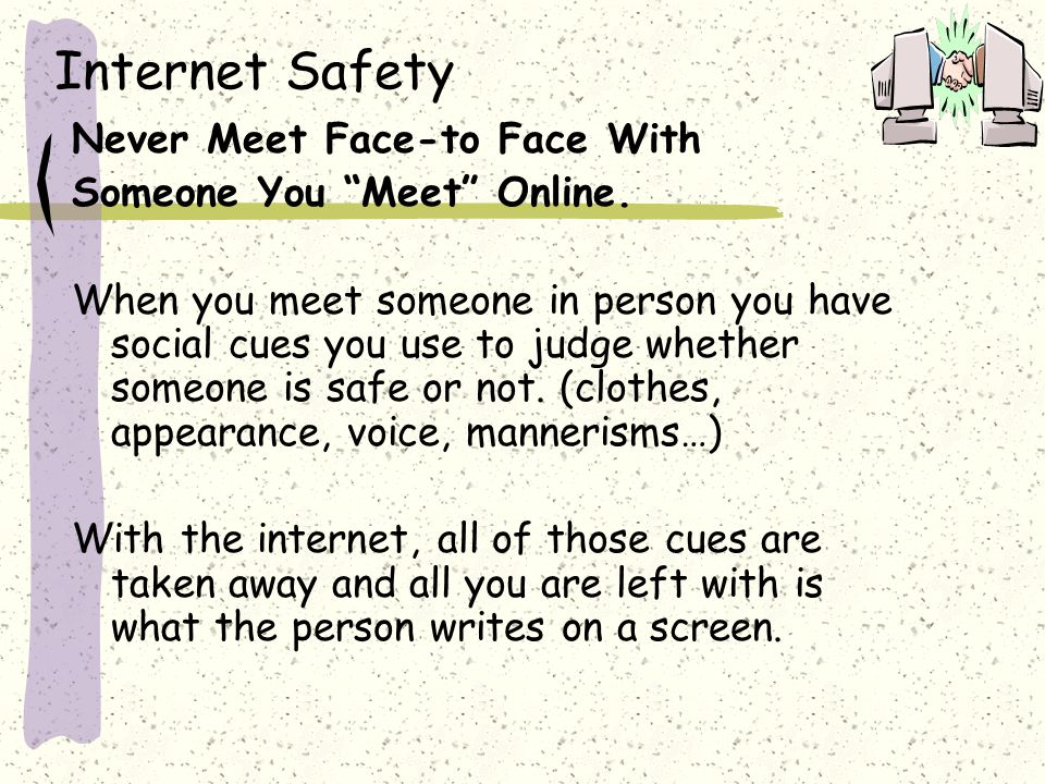 Never Meet Face-to Face With Someone You Meet Online.