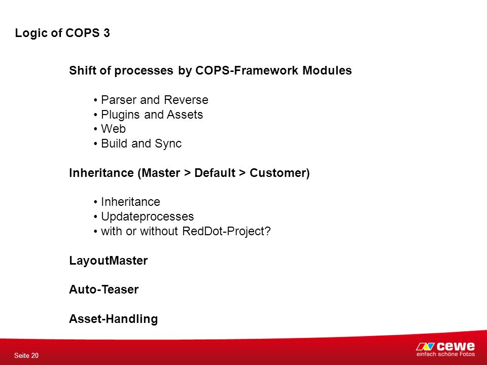 Logic of COPS 3 Seite 20 Shift of processes by COPS-Framework Modules Parser and Reverse Plugins and Assets Web Build and Sync Inheritance (Master > D