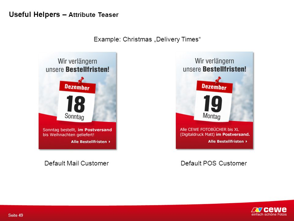 "Example: Christmas ""Delivery Times"" Default Mail Customer Default POS Customer Seite 49 Useful Helpers – Attribute Teaser"