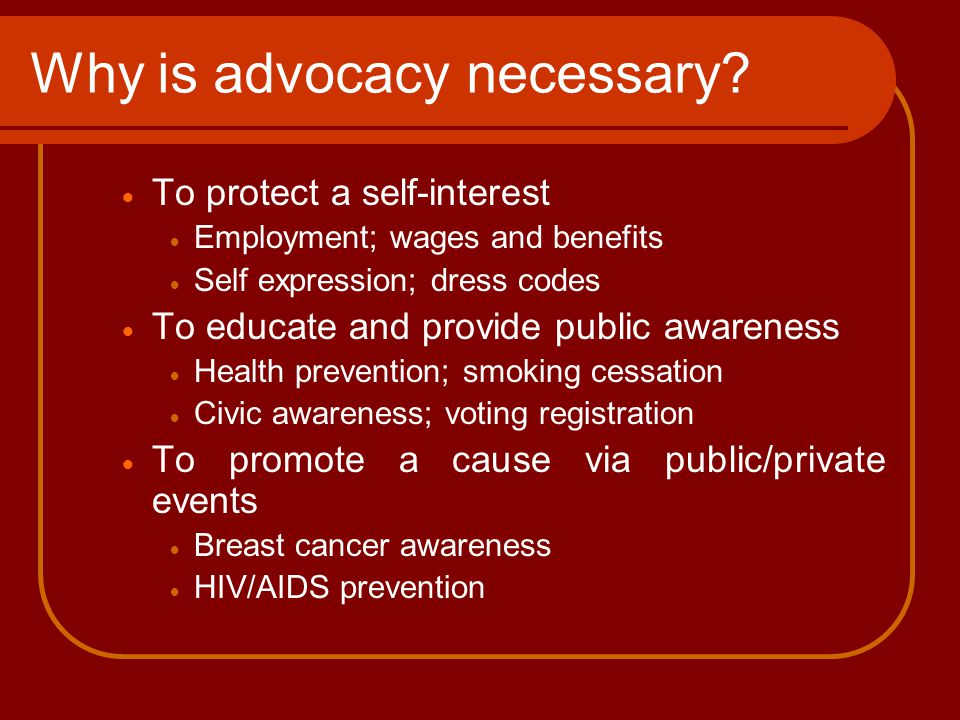 Who makes the most effective advocate.