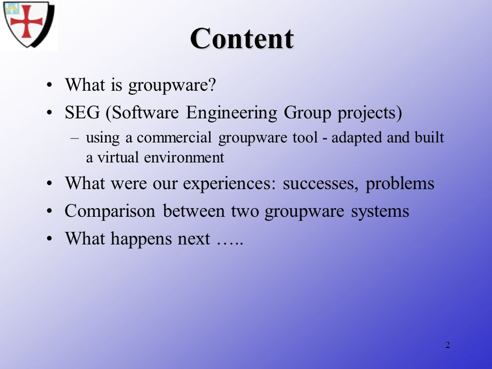 2 Content What is groupware.