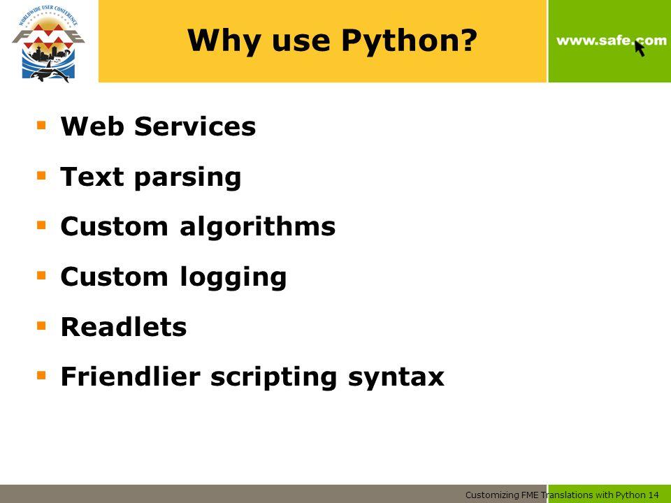Customizing FME Translations with Python 14 Why use Python.
