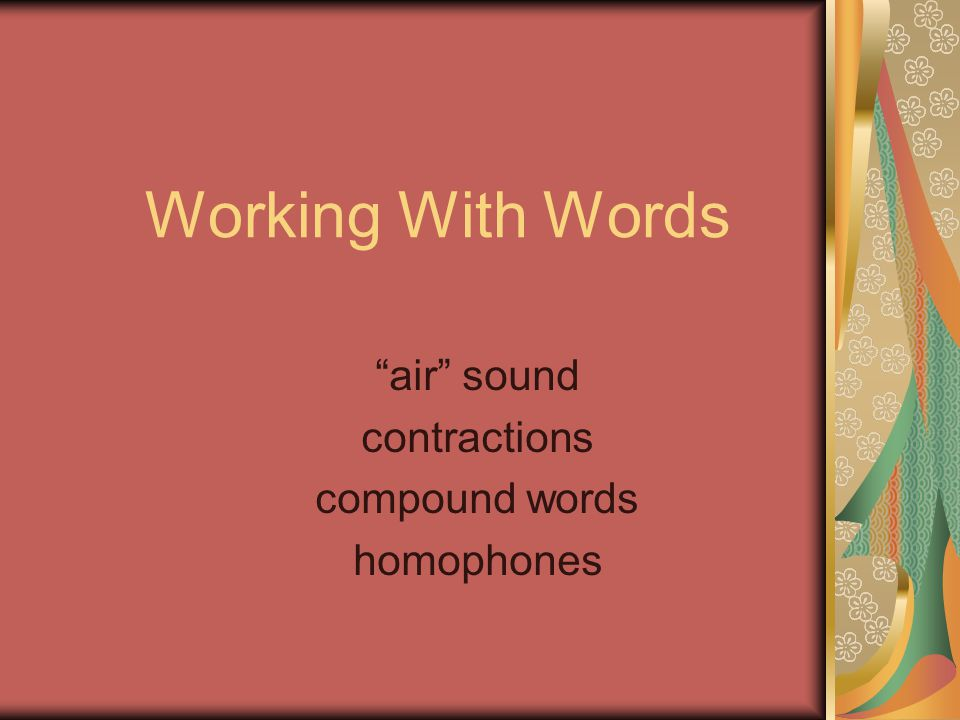 "Working With Words ""air"" sound contractions compound words homophones"