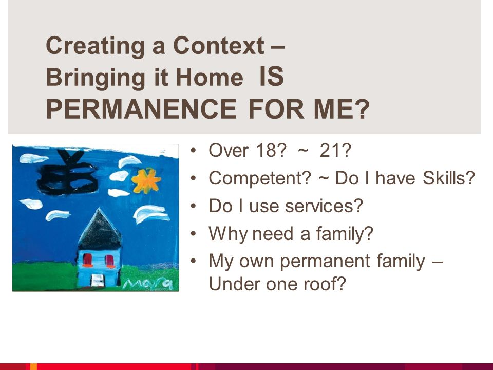 Creating a Context – Bringing it Home IS PERMANENCE FOR ME.