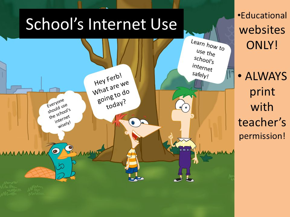School's Internet Use Educational websites ONLY! ALWAYS print with teacher's permission! Learn how to use the school's internet safely! Everyone shoul