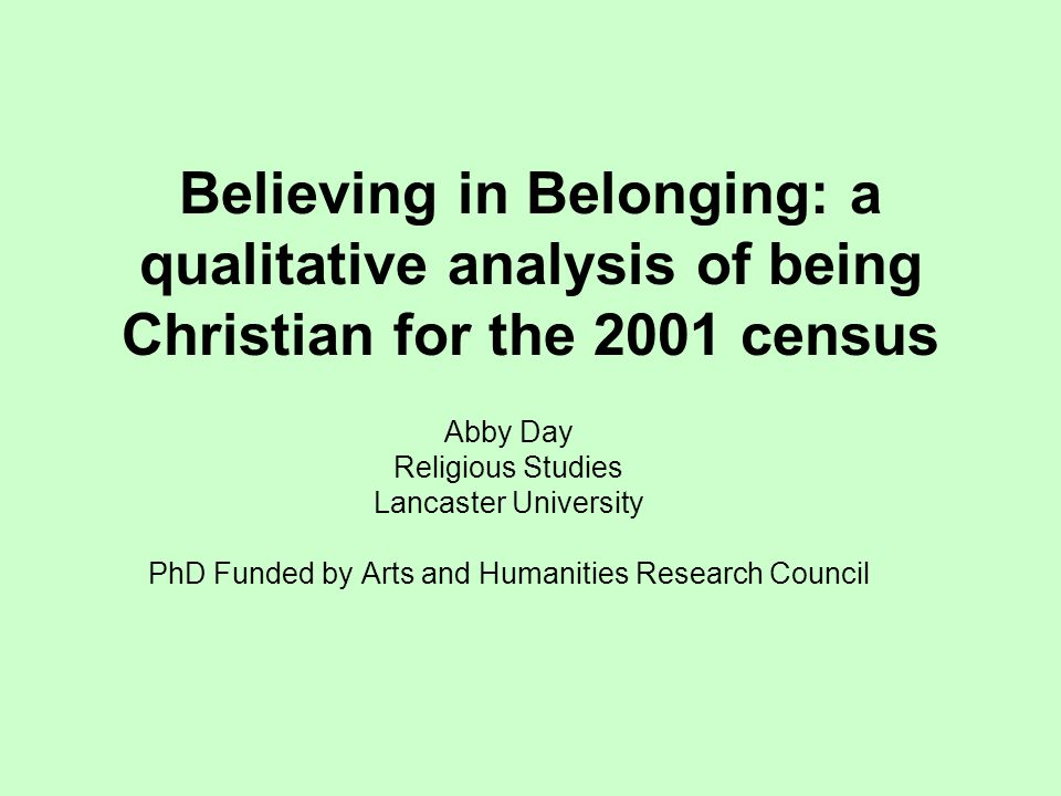 Research context UK 2001 Census: 72 % Christian Less than 7% attend church regularly