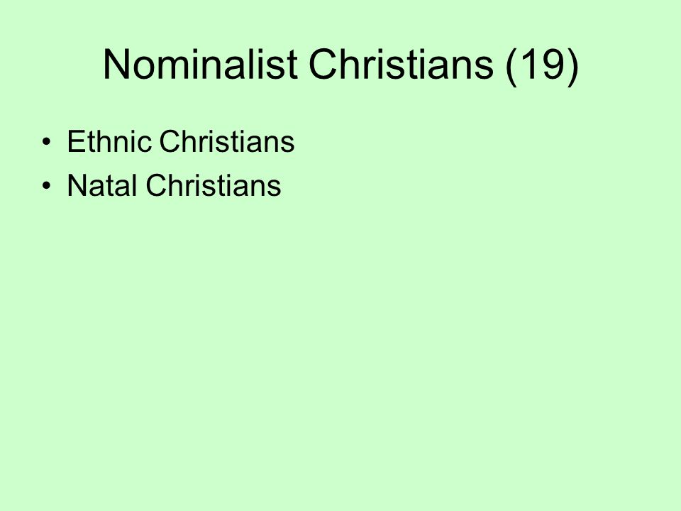 Nominalist Christians (19) Ethnic Christians Natal Christians