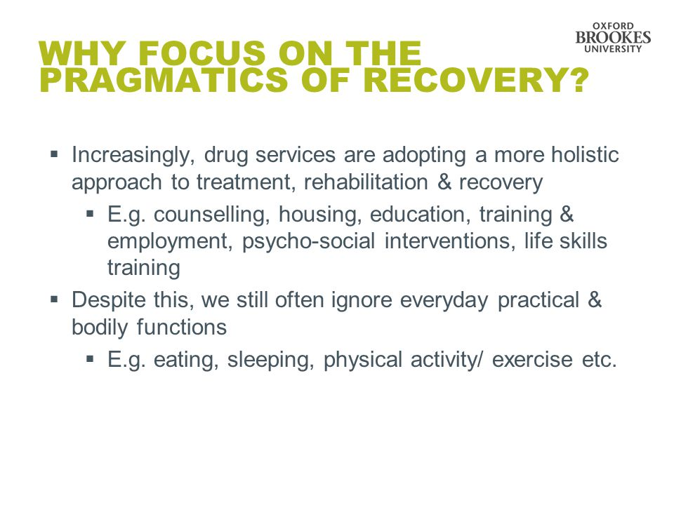 WHY FOCUS ON THE PRAGMATICS OF RECOVERY.