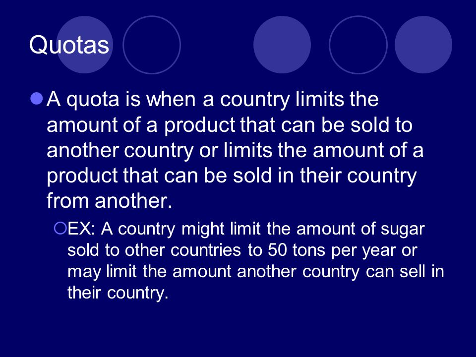 Quotas What happens when a country has already bought their entire quota.