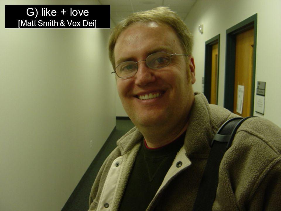 www.earlcreps.com G) like + love [Matt Smith & Vox Dei]