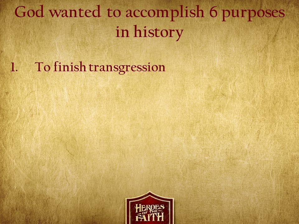 1.To finish transgression