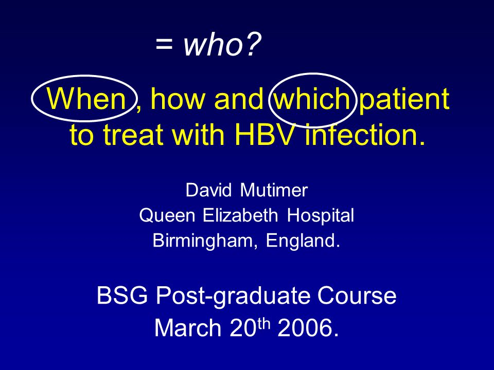 When, how and which patient to treat with HBV infection.