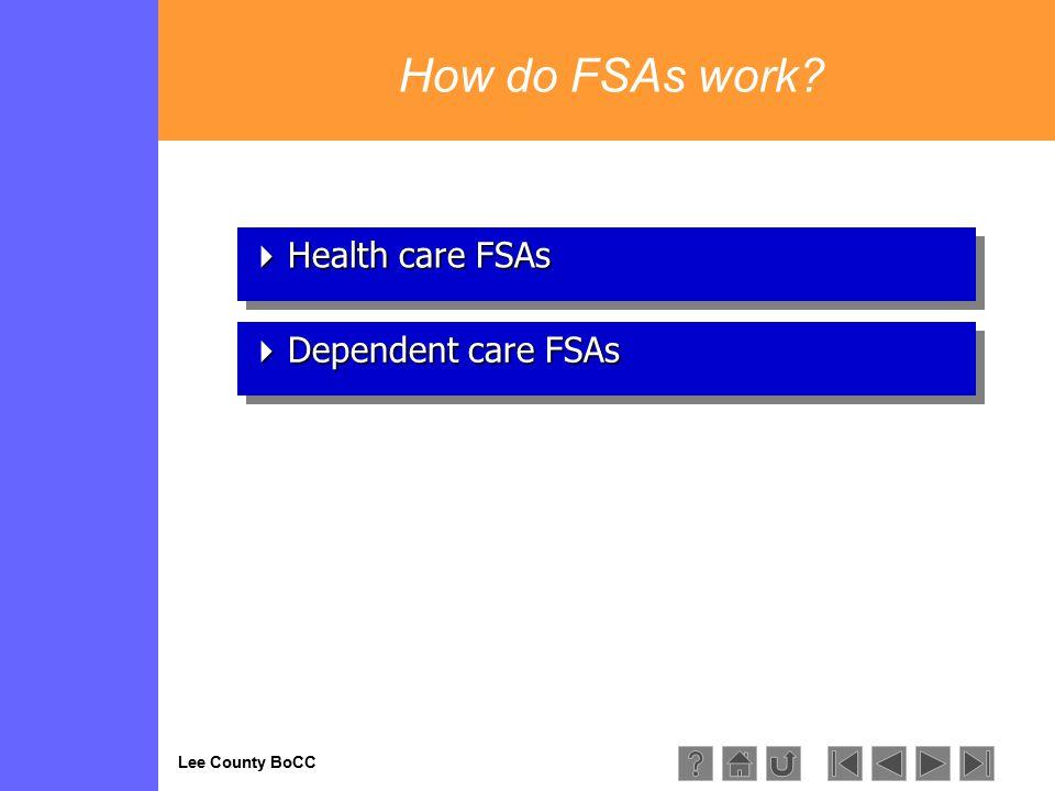 Lee County BoCC  Health care FSAs Health care FSAs Health care FSAs  Health care FSAs Health care FSAs Health care FSAs  Dependent care FSAs Depend