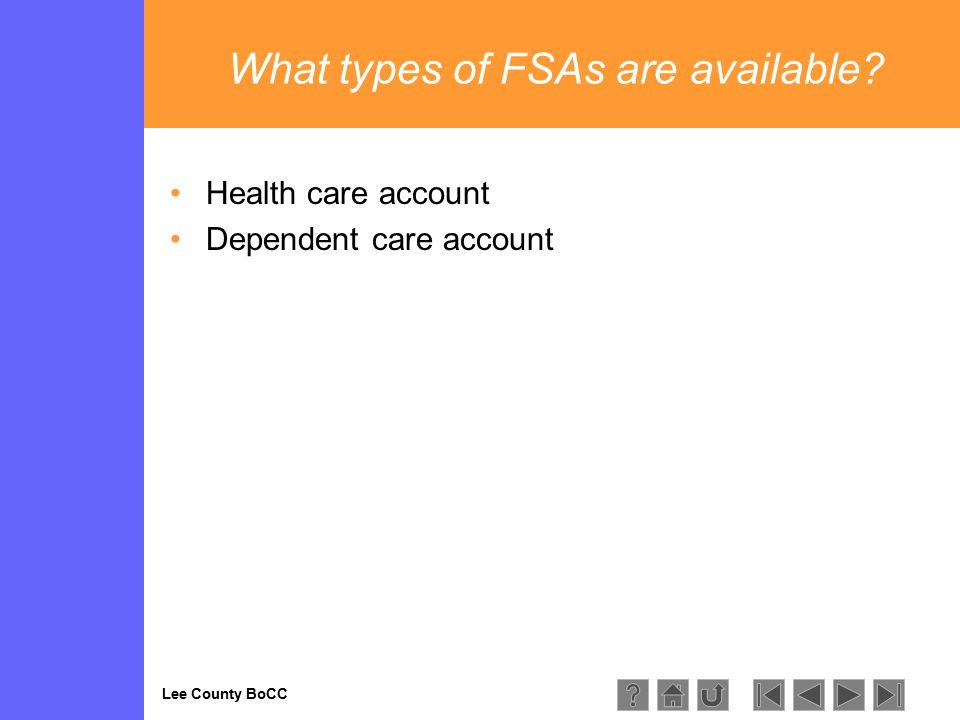 Lee County BoCC What types of FSAs are available Health care account Dependent care account