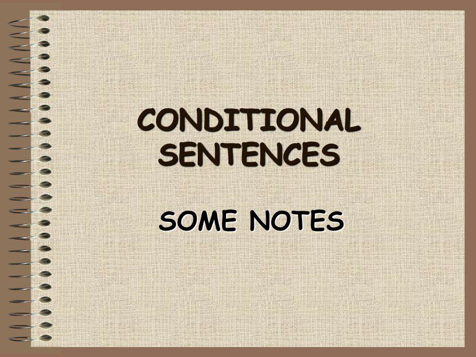 CONDITIONAL SENTENCES SOME NOTES