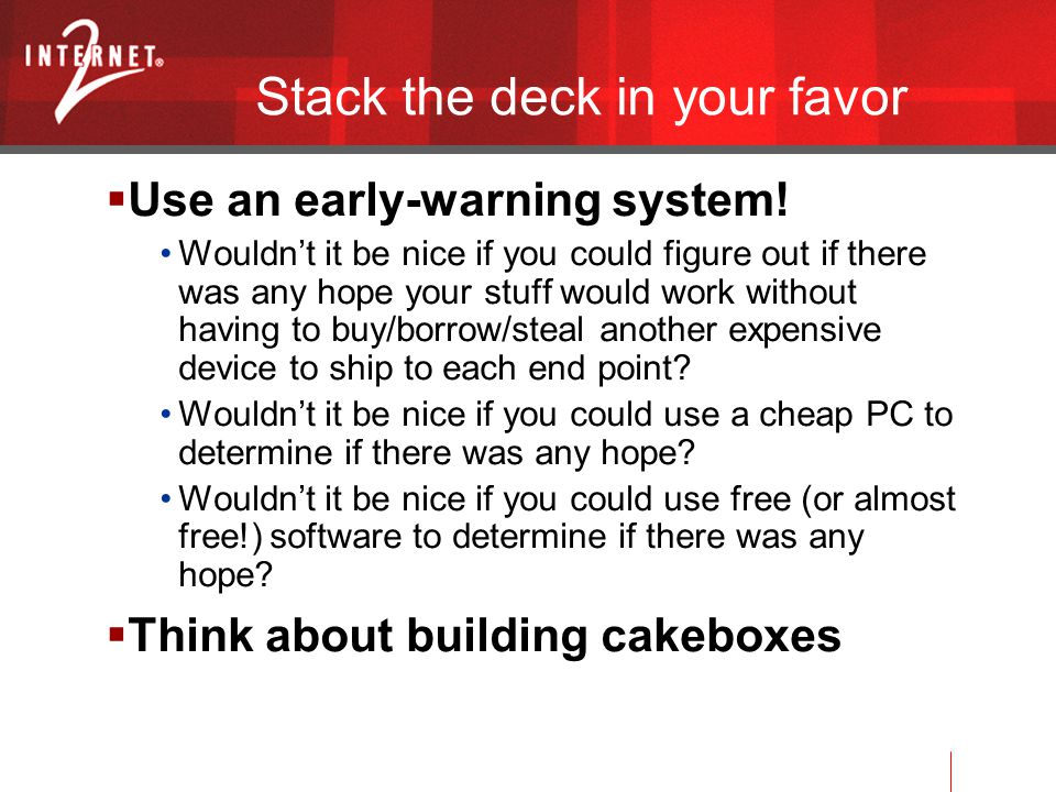 Stack the deck in your favor  Use an early-warning system.