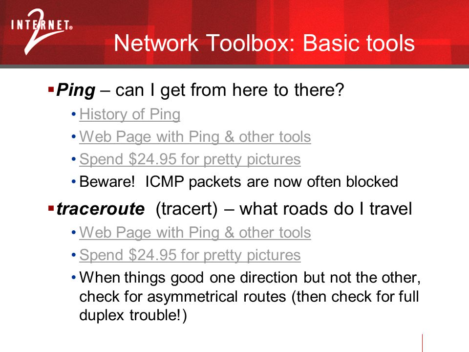 Network Toolbox: Basic tools  Ping – can I get from here to there.