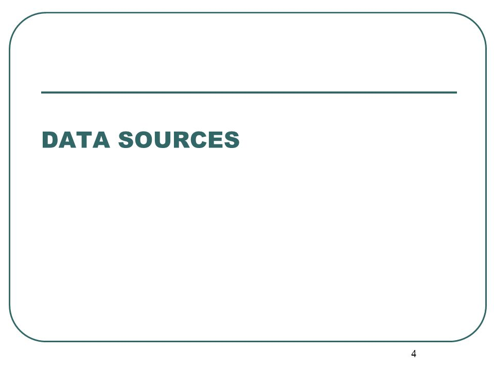 4 DATA SOURCES