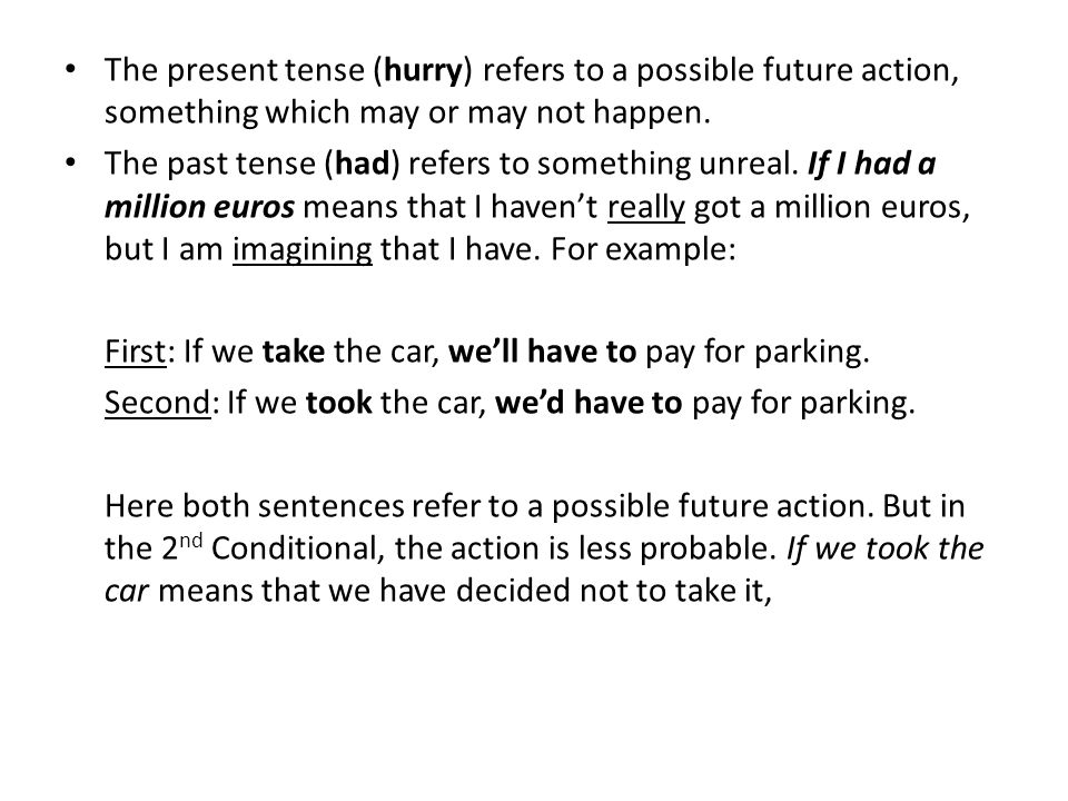 The present tense (hurry) refers to a possible future action, something which may or may not happen.