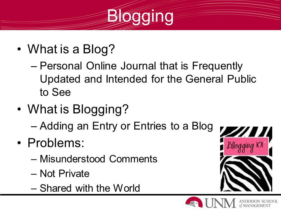 Blogging What is a Blog.