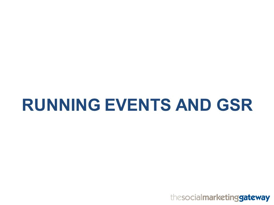 RUNNING EVENTS AND GSR