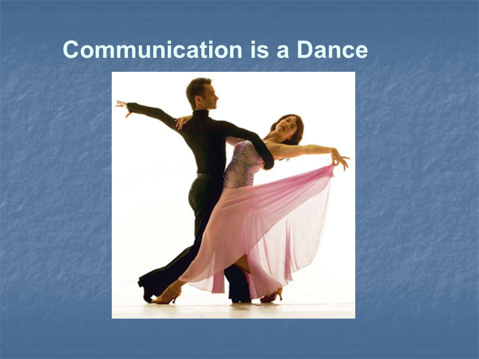 Communication is a Dance