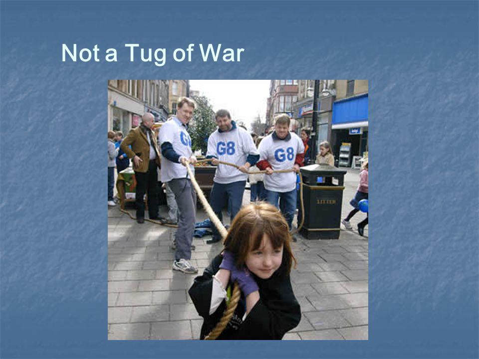 Not a Tug of War