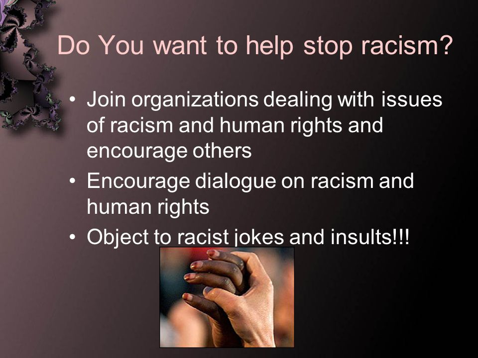 Do You want to help stop racism.