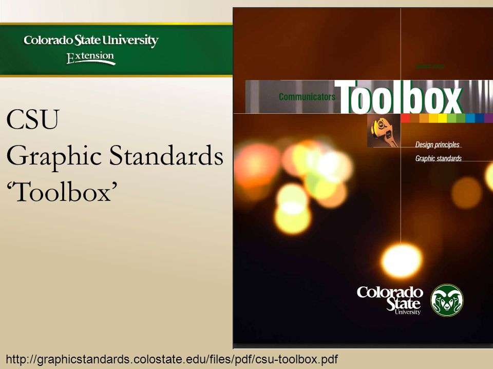 http://graphicstandards.colostate.edu/files/pdf/csu-toolbox.pdf CSU Graphic Standards 'Toolbox'