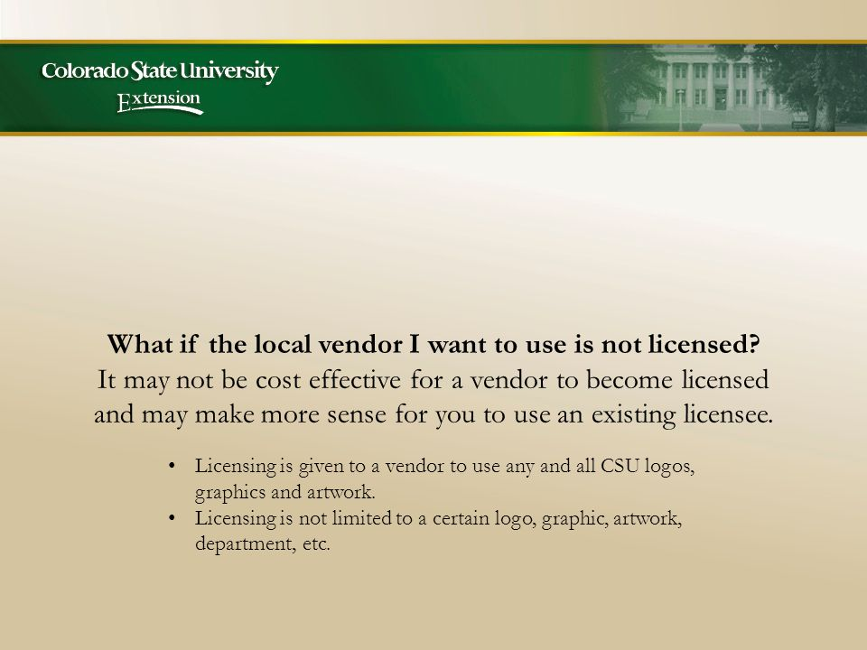 What if the local vendor I want to use is not licensed.