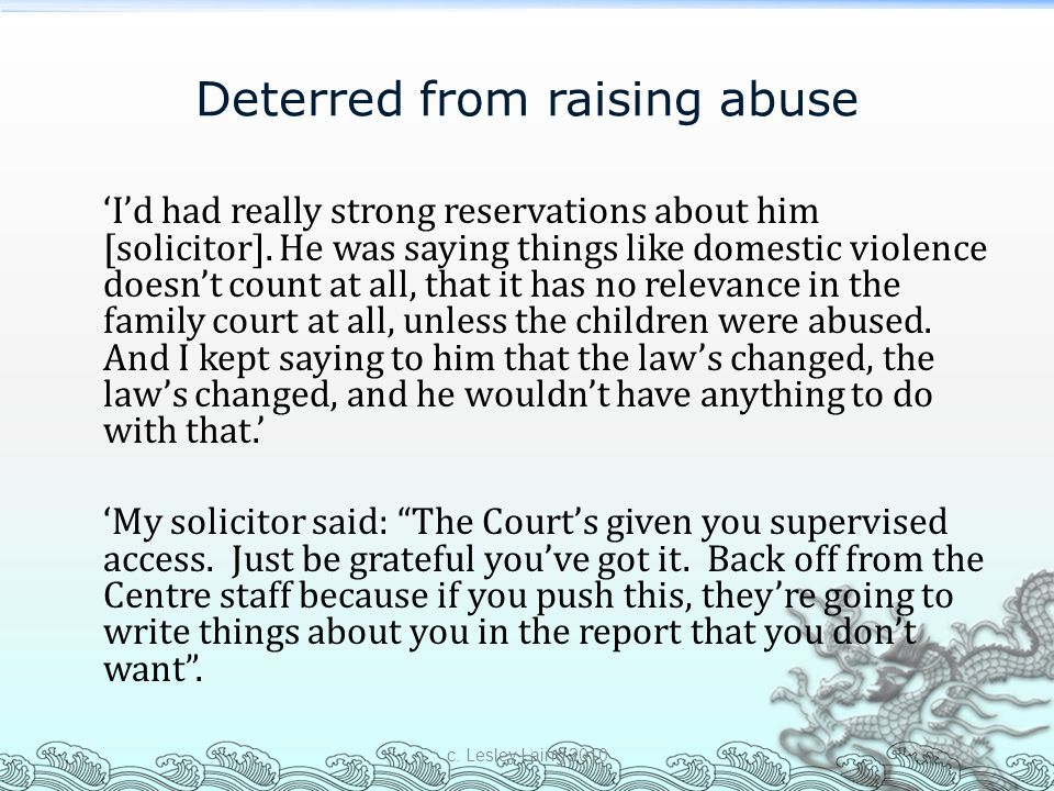 Deterred from raising abuse 'I'd had really strong reservations about him [solicitor]. He was saying things like domestic violence doesn't count at al