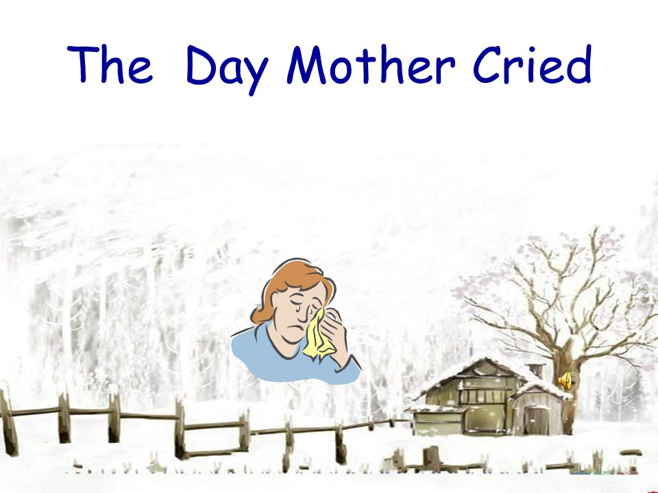 The Day Mother Cried